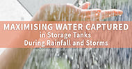 Maximising Water Captured in Storage Tanks During Rainfall and Storms