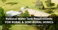 National Water Tank Requirements: Rural and Semi-Rural Homes in Australia