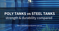 Poly Tanks vs Steel Tanks – Strength and Durability Compared