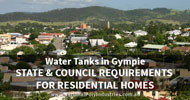 Water Tanks in Gympie Region: State and Council Requirements for Residential Homes