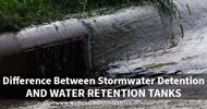 What are Stormwater Detention Tanks: Differences to Water Retention Tanks