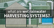 What are Wet Rainwater Harvesting Systems?